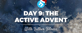 The Father Fitness Active Advent – Days 9-16