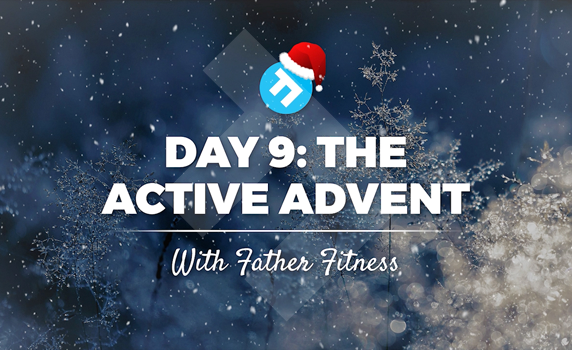 the-father-fitness-active-advent-days-9-16